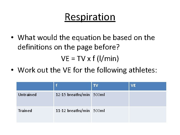 Respiration • What would the equation be based on the definitions on the page