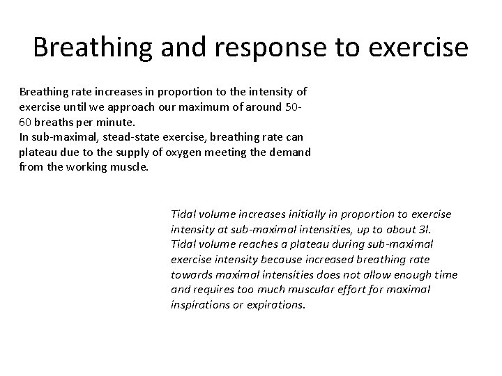 Breathing and response to exercise Breathing rate increases in proportion to the intensity of