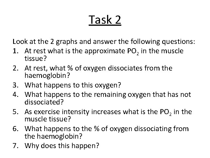 Task 2 Look at the 2 graphs and answer the following questions: 1. At
