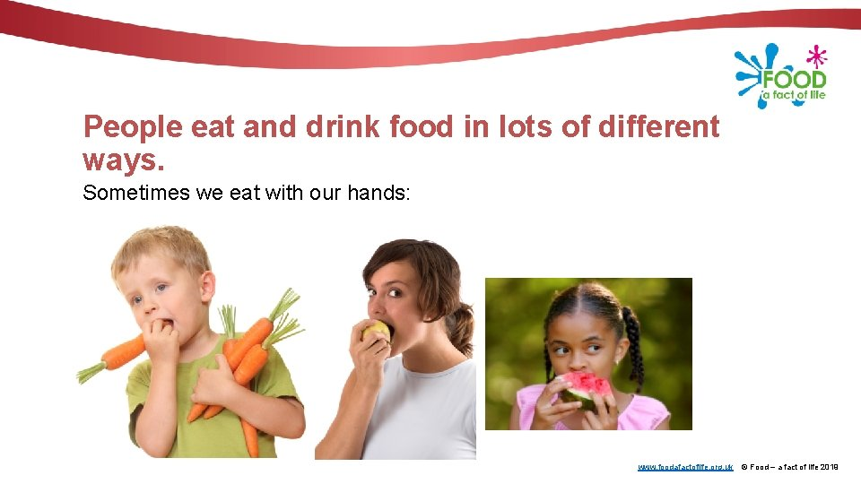 People eat and drink food in lots of different ways. Sometimes we eat with