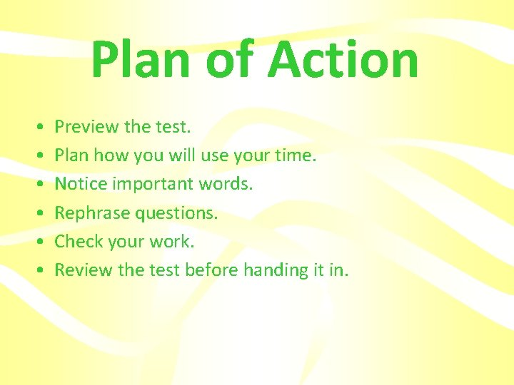 Plan of Action • • • Preview the test. Plan how you will use
