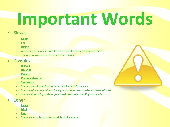 Important Words • Simple – – – Name List Define Answers are usually straight