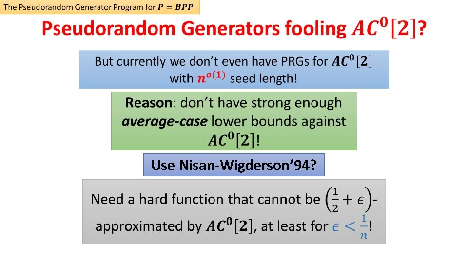 Use Nisan-Wigderson' 94?