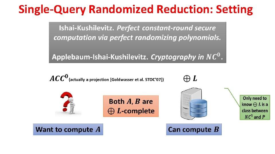 Single-Query Randomized Reduction: Setting