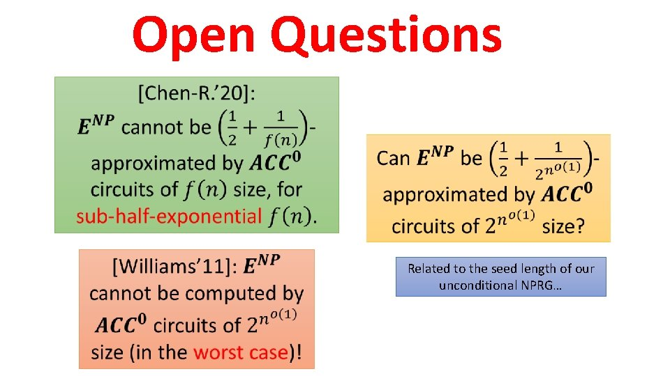 Open Questions Related to the seed length of our unconditional NPRG…