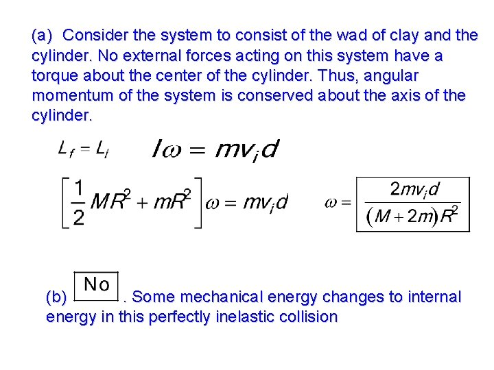 (a) Consider the system to consist of the wad of clay and the cylinder.