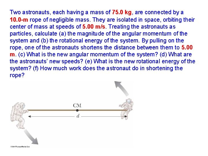 Two astronauts, each having a mass of 75. 0 kg, are connected by a