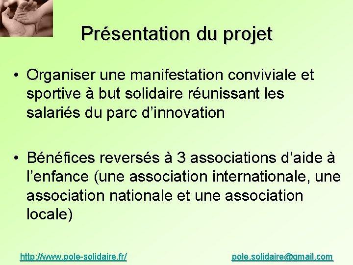 Présentation du projet • Organiser une manifestation conviviale et sportive à but solidaire réunissant