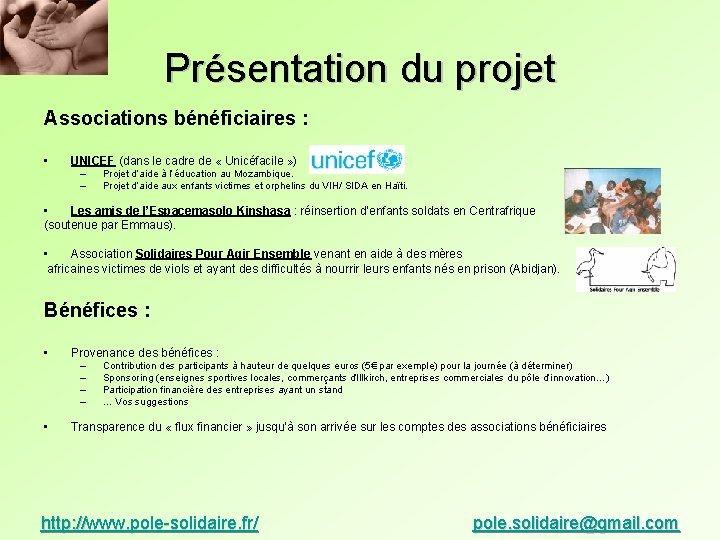 Présentation du projet Associations bénéficiaires : • UNICEF (dans le cadre de « Unicéfacile