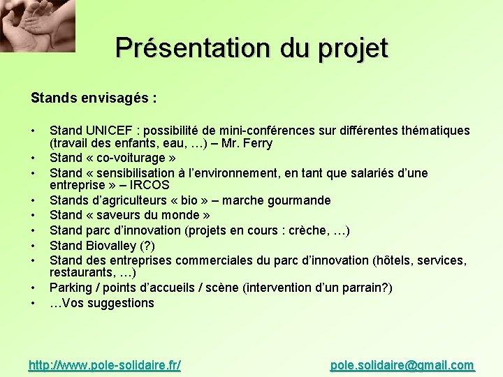 Présentation du projet Stands envisagés : • • • Stand UNICEF : possibilité de