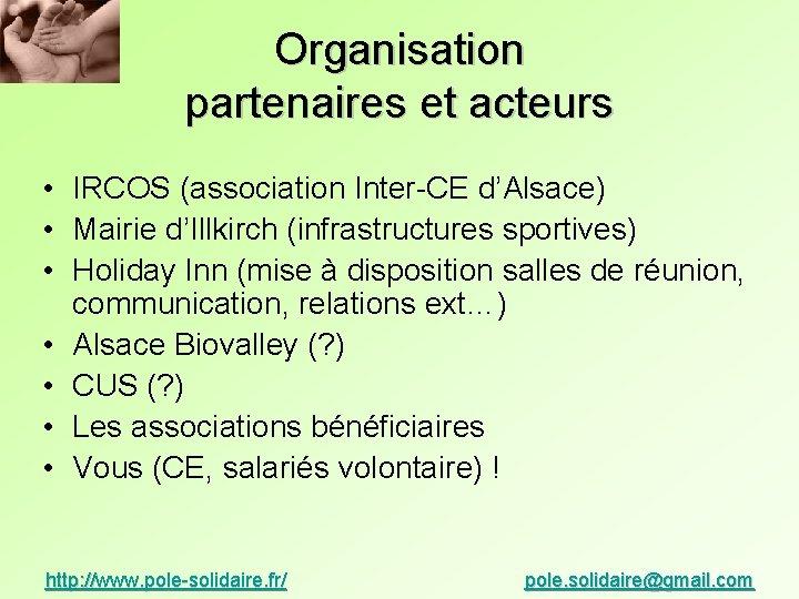 Organisation partenaires et acteurs • IRCOS (association Inter-CE d'Alsace) • Mairie d'Illkirch (infrastructures sportives)