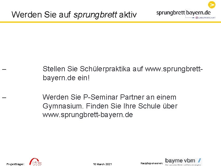 Werden Sie auf sprungbrett aktiv – Stellen Sie Schülerpraktika auf www. sprungbrettbayern. de ein!
