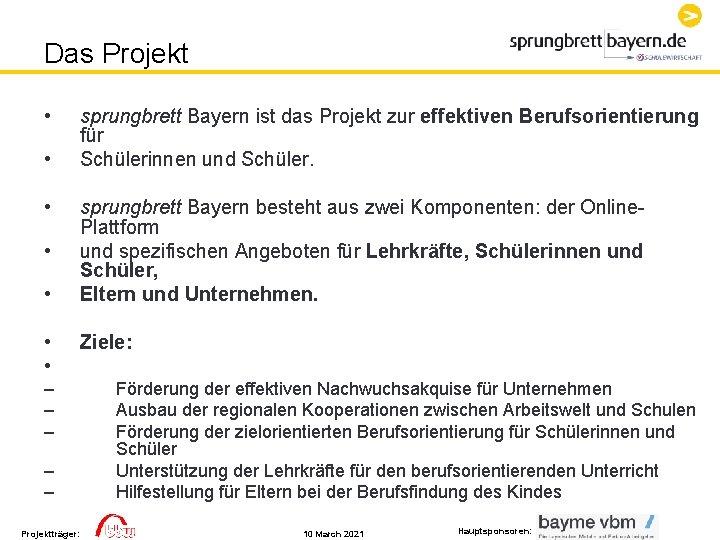 Das Projekt • • sprungbrett Bayern ist das Projekt zur effektiven Berufsorientierung für Schülerinnen