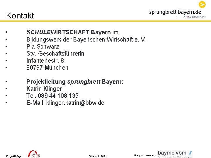 Kontakt • • • SCHULEWIRTSCHAFT Bayern im Bildungswerk der Bayerischen Wirtschaft e. V. Pia