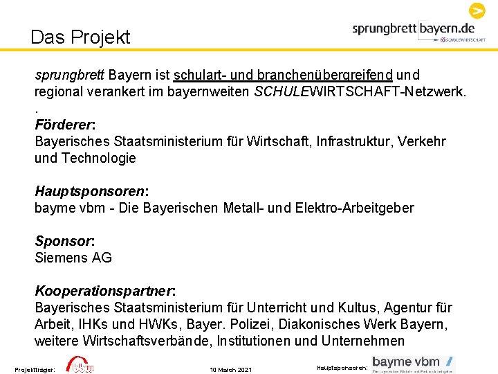 Das Projekt sprungbrett Bayern ist schulart- und branchenübergreifend und regional verankert im bayernweiten SCHULEWIRTSCHAFT-Netzwerk.