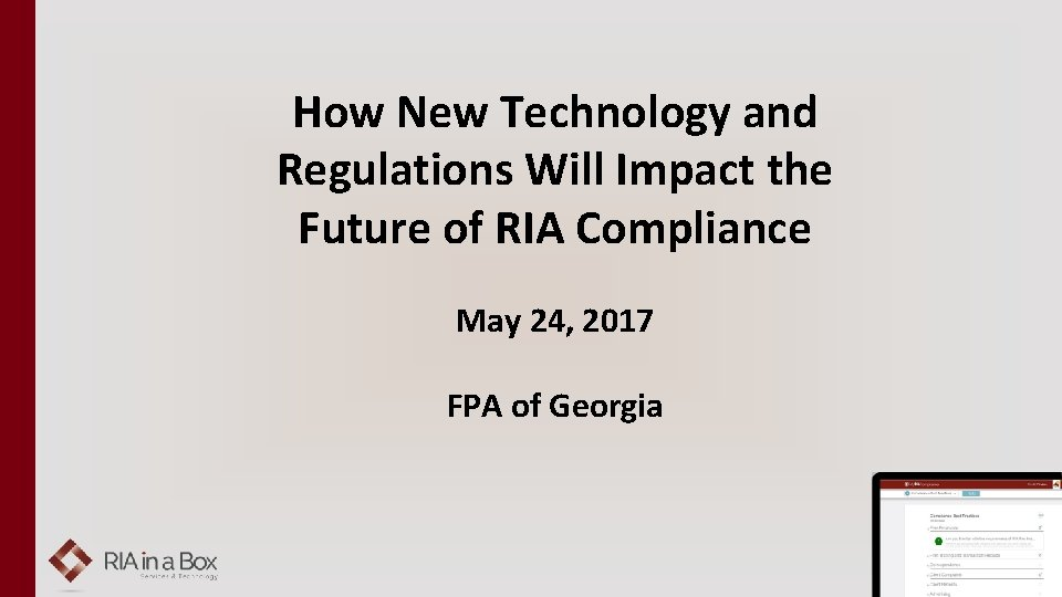 How New Technology and Regulations Will Impact the Future of RIA Compliance May 24,
