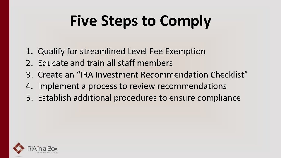 Five Steps to Comply 1. 2. 3. 4. 5. Qualify for streamlined Level Fee