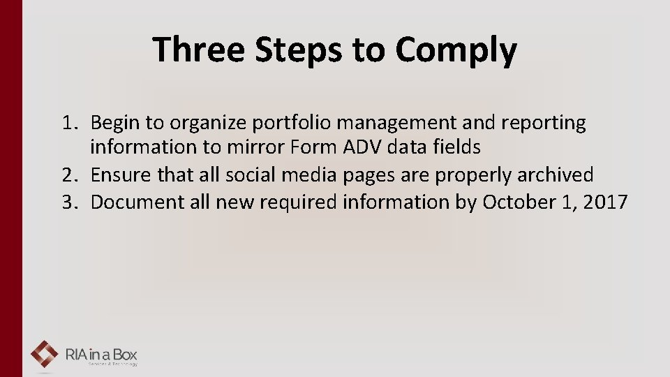 Three Steps to Comply 1. Begin to organize portfolio management and reporting information to
