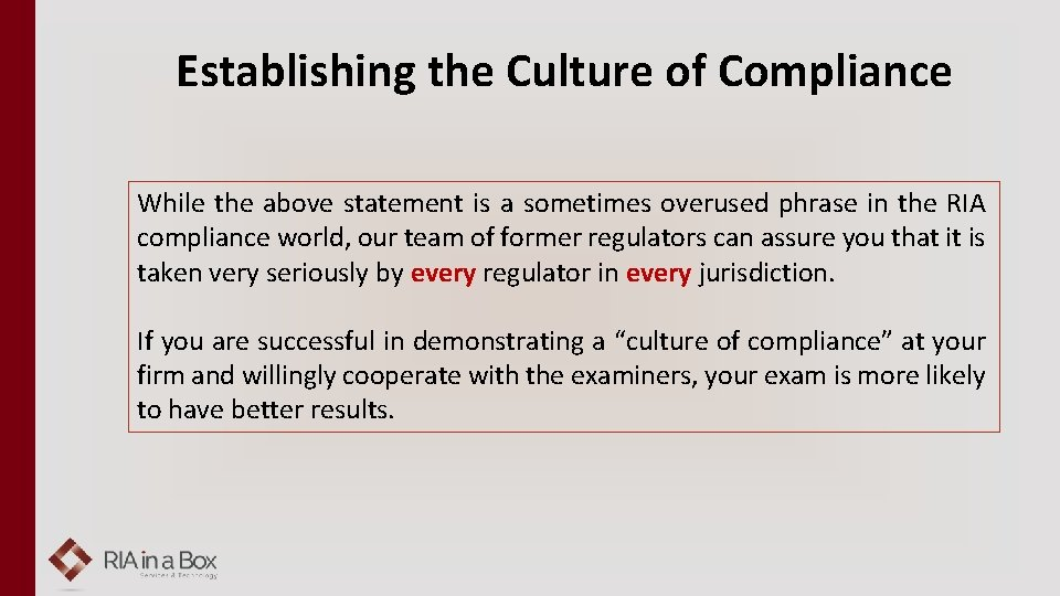 Establishing the Culture of Compliance While the above statement is a sometimes overused phrase