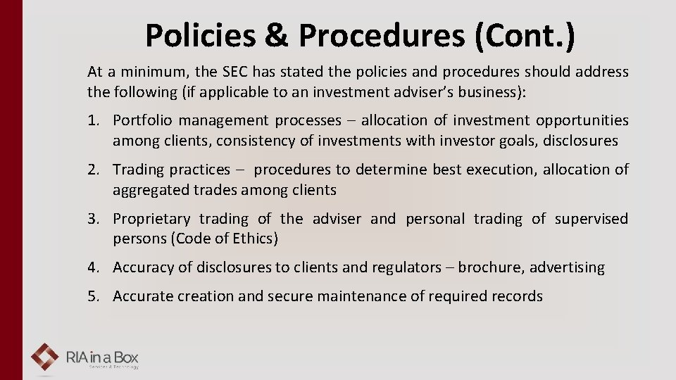 Policies & Procedures (Cont. ) At a minimum, the SEC has stated the policies