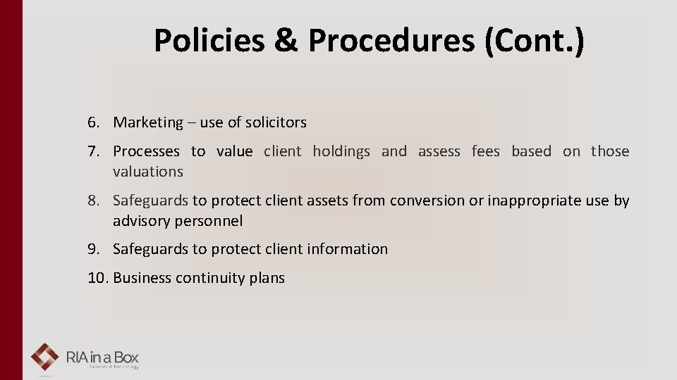 Policies & Procedures (Cont. ) 6. Marketing – use of solicitors 7. Processes to
