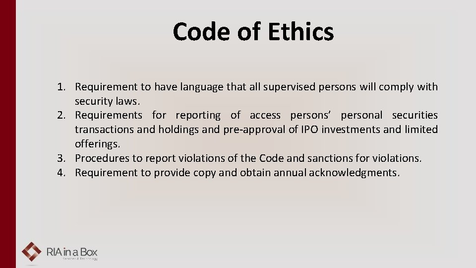 Code of Ethics 1. Requirement to have language that all supervised persons will comply