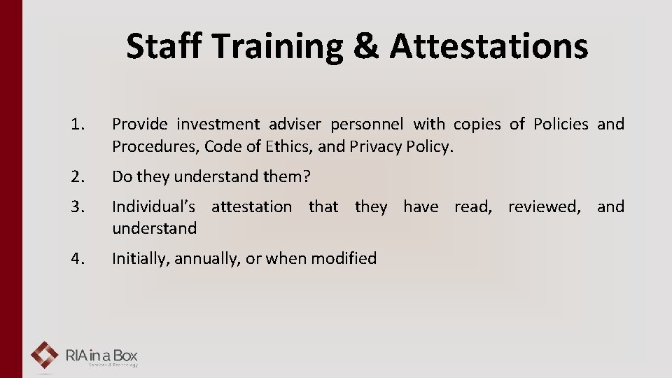 Staff Training & Attestations 1. Provide investment adviser personnel with copies of Policies and