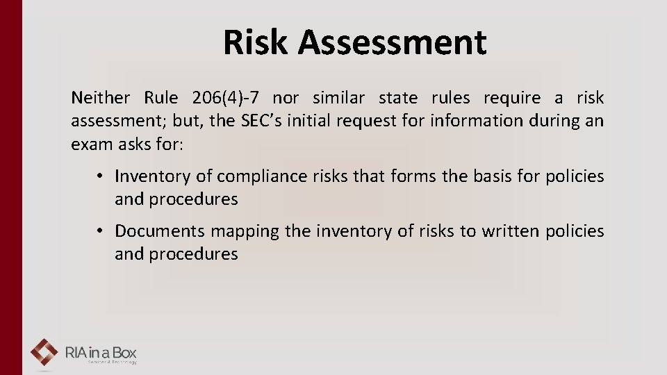 Risk Assessment Neither Rule 206(4)-7 nor similar state rules require a risk assessment; but,
