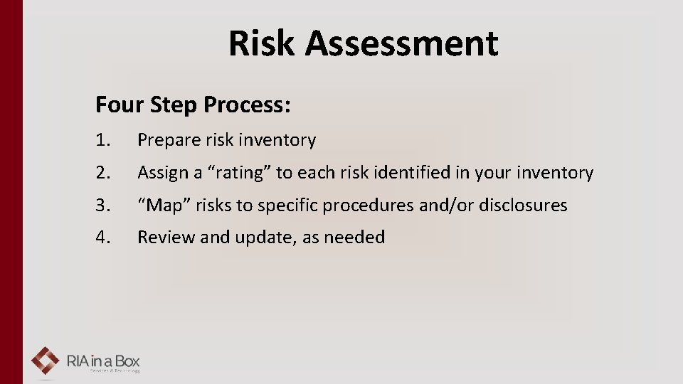 """Risk Assessment Four Step Process: 1. Prepare risk inventory 2. Assign a """"rating"""" to"""