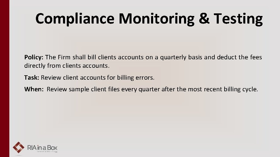 Compliance Monitoring & Testing Policy: The Firm shall bill clients accounts on a quarterly