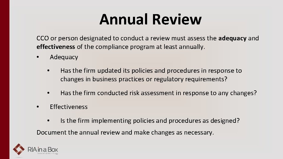 Annual Review CCO or person designated to conduct a review must assess the adequacy