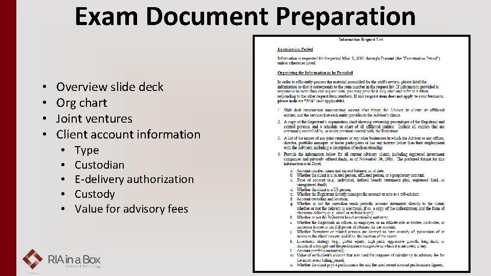Exam Document Preparation • • Overview slide deck Org chart Joint ventures Client account