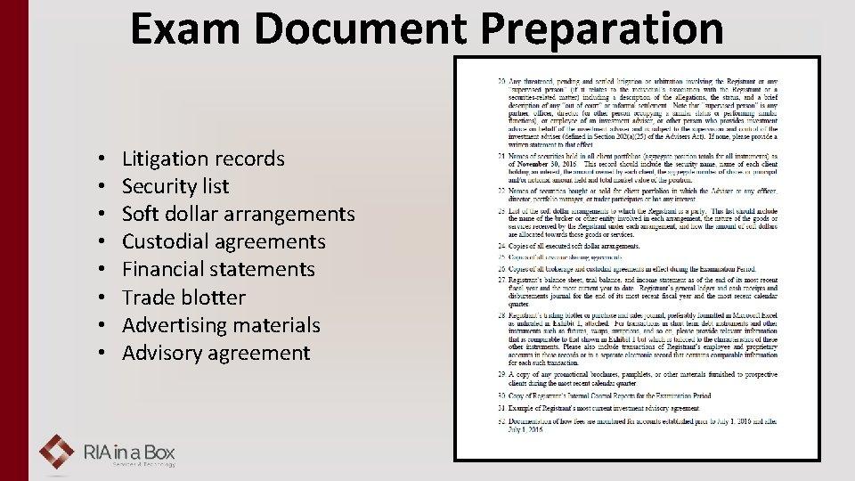 Exam Document Preparation • • Litigation records Security list Soft dollar arrangements Custodial agreements