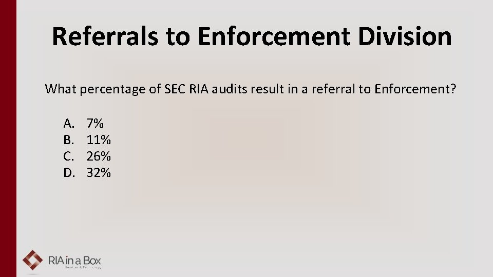 Referrals to Enforcement Division What percentage of SEC RIA audits result in a referral