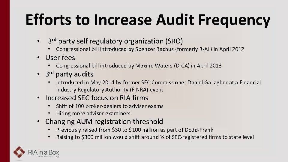 Efforts to Increase Audit Frequency • 3 rd party self regulatory organization (SRO) •