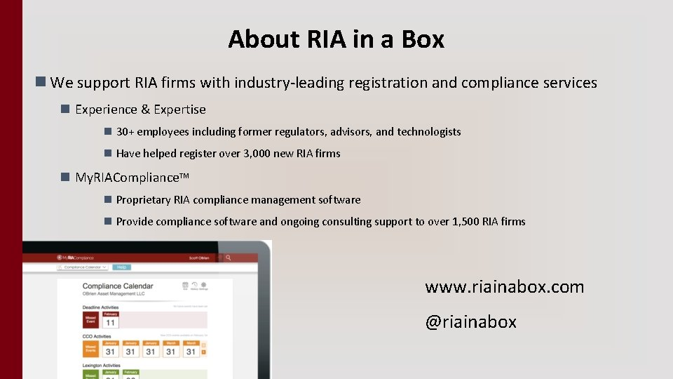About RIA in a Box n We support RIA firms with industry-leading registration and