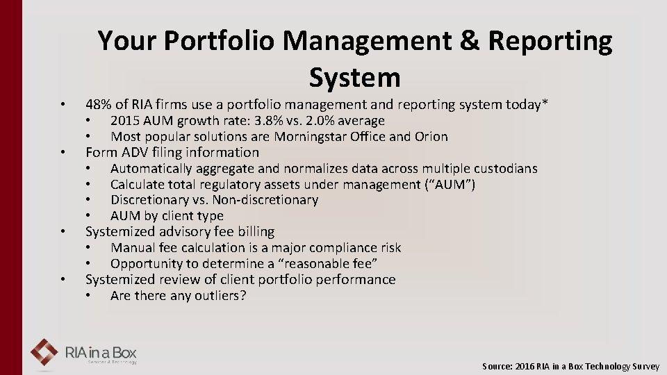 Your Portfolio Management & Reporting System • • 48% of RIA firms use a