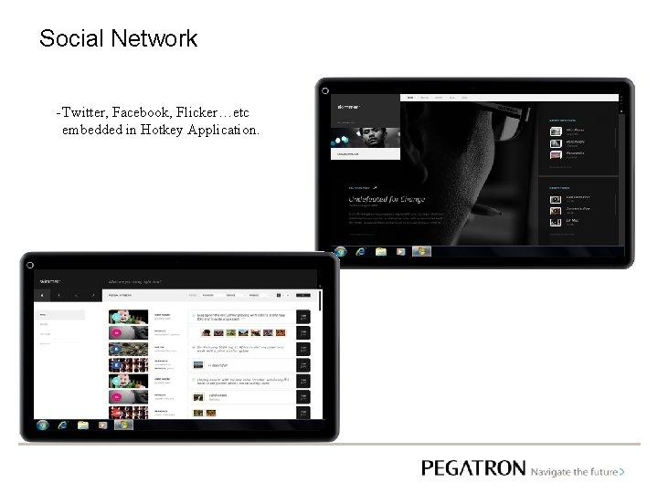 Social Network - Twitter, Facebook, Flicker…etc embedded in Hotkey Application.