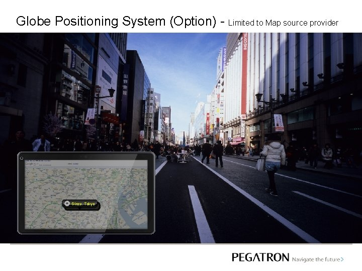 Globe Positioning System (Option) - Limited to Map source provider Ginza, Tokyo