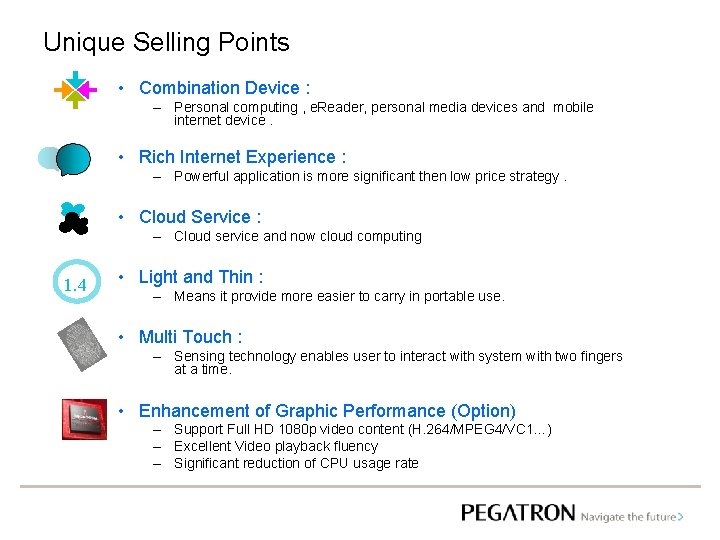 Unique Selling Points • Combination Device : – Personal computing , e. Reader, personal