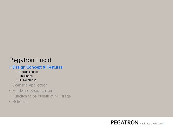 Pegatron Lucid • Design Concept & Features – Design concept – Thickness – ID