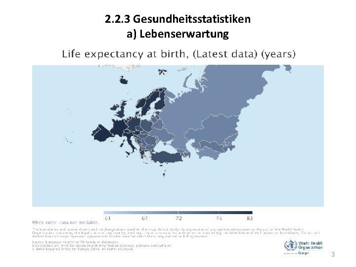 2. 2. 3 Gesundheitsstatistiken a) Lebenserwartung 3