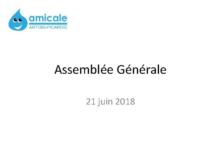 Assemblée Générale 21 juin 2018