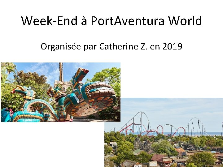 Week-End à Port. Aventura World Organisée par Catherine Z. en 2019