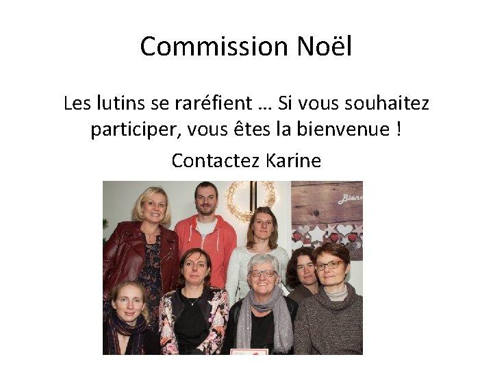 Commission Noël Les lutins se raréfient … Si vous souhaitez participer, vous êtes la