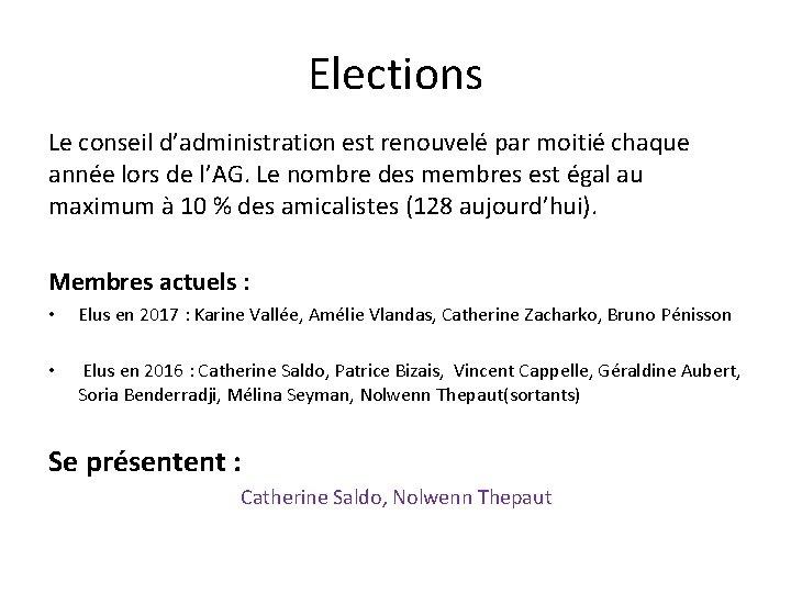 Elections Le conseil d'administration est renouvelé par moitié chaque année lors de l'AG. Le