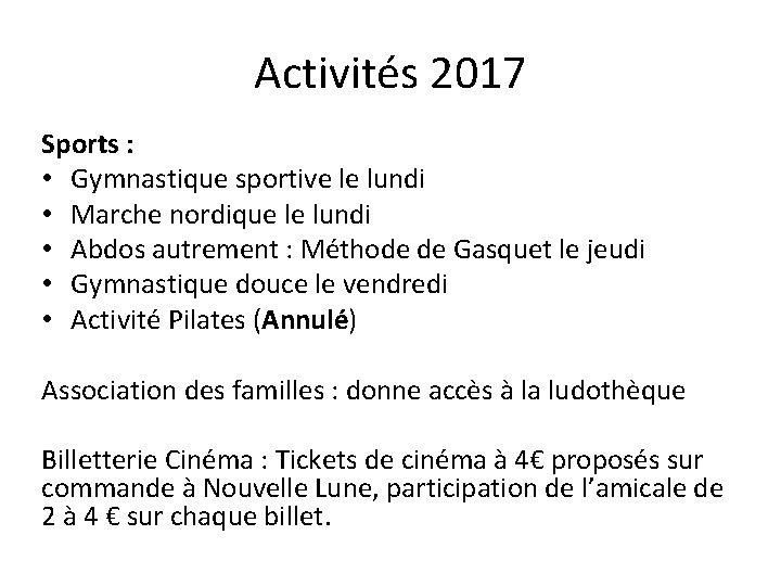 Activités 2017 Sports : • Gymnastique sportive le lundi • Marche nordique le lundi