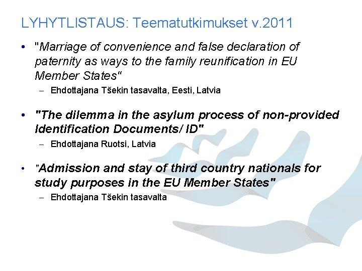 "LYHYTLISTAUS: Teematutkimukset v. 2011 • ""Marriage of convenience and false declaration of paternity as"