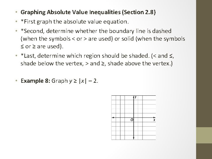 • Graphing Absolute Value Inequalities (Section 2. 8) • *First graph the absolute