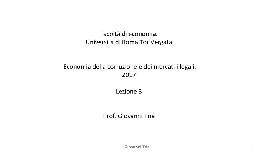 Facoltà di economia. Università di Roma Tor Vergata Economia della corruzione e dei mercati